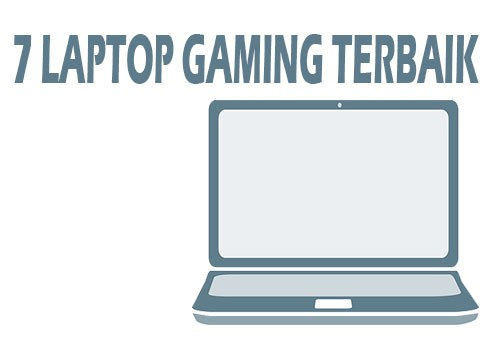 7 Laptop Gaming Terbaik Juli 2020 Ulas Pc